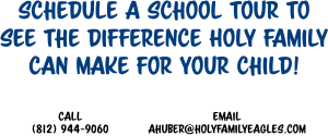 Schedule a school tour to see the difference Holy Family can make for your child!