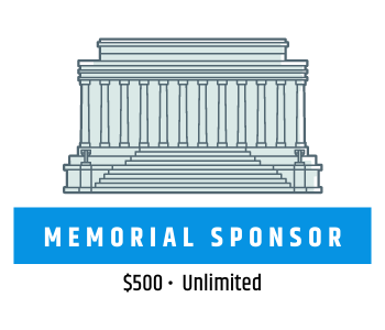 Graphic of outside of Lincoln Memorial and text reading Memorial Sponsor, $500, Unlimited Sponsor