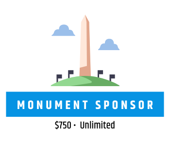 Graphic of Washington Monument and text reading Monument Sponsor, $750, Unlimited Sponsors