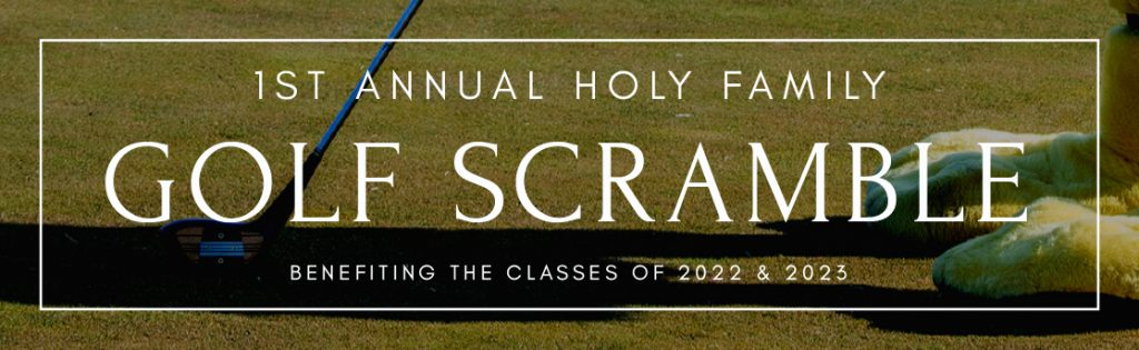 Text reading 1st Annual Holy Family Golf Scramble benefiting the classes of 2022 and 2023 over image of Francis the Eagle holding a golf club