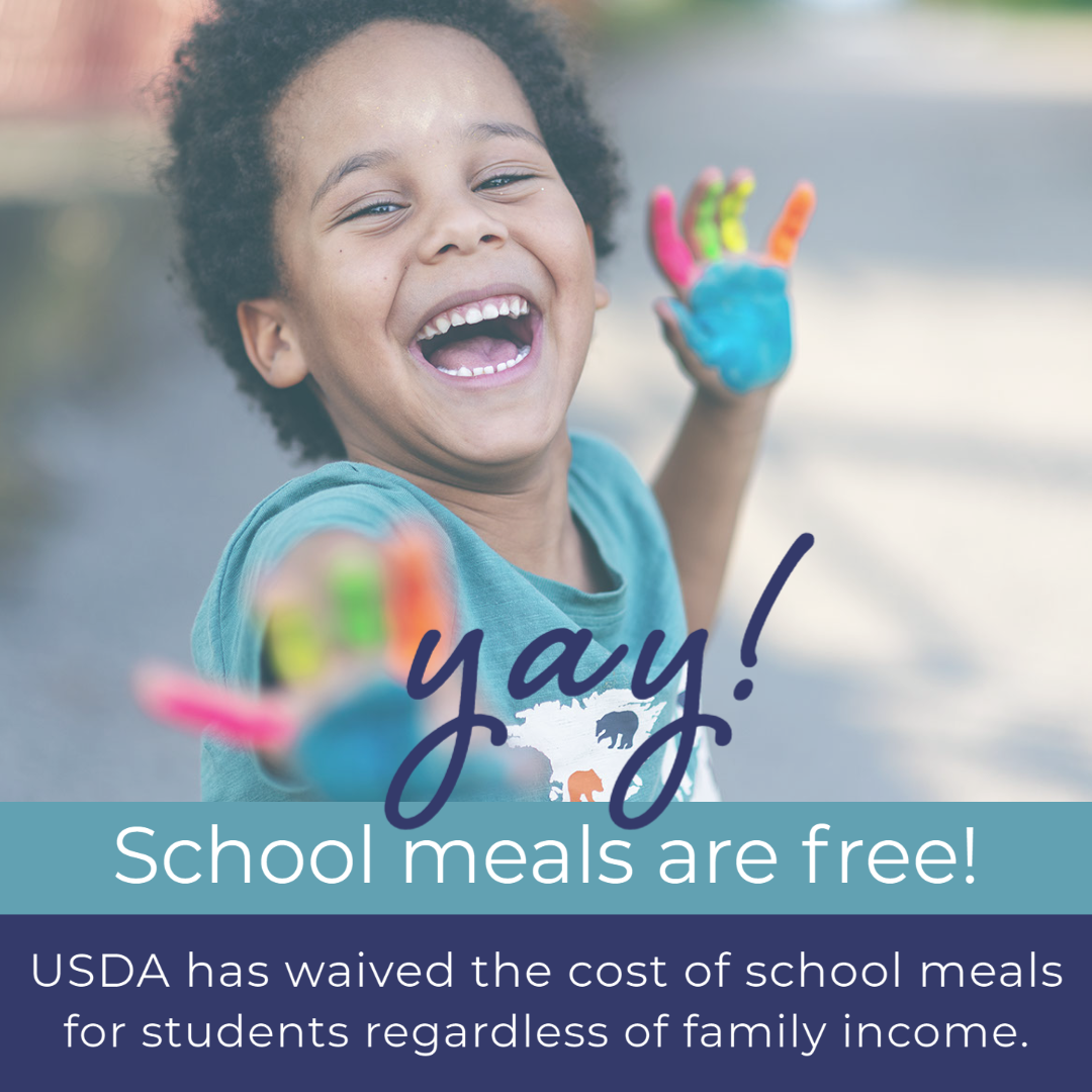 graphic of child that reads Yay! School meals are free! USDA has waived the cost of school meal for students regardless of family income