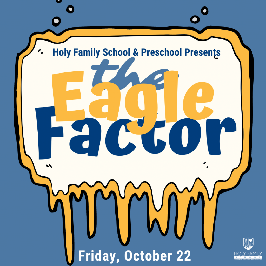 graphic reading holy family school and preschool presents the eagle factor friday october 22